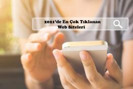 2021'de En Çok Tıklanan Web Siteleri Açıklandı! | Sahne Medya